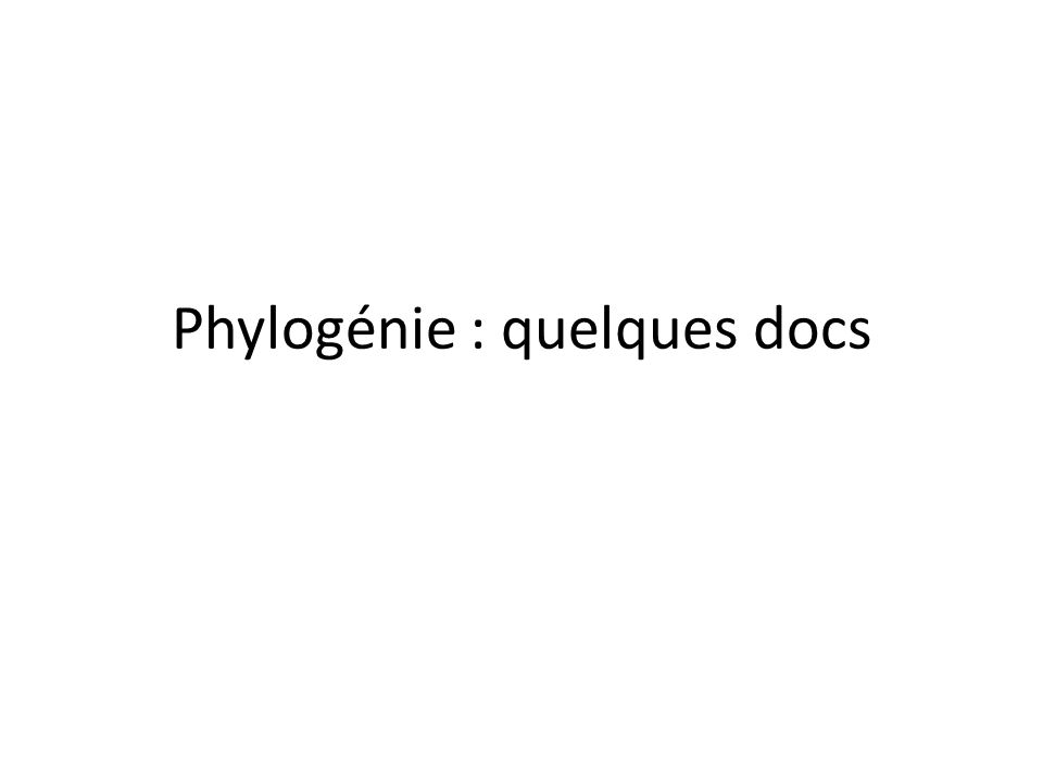 Phylogénie : quelques docs