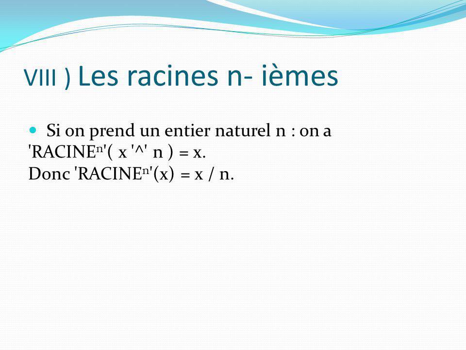 VIII ) Les racines n- ièmes