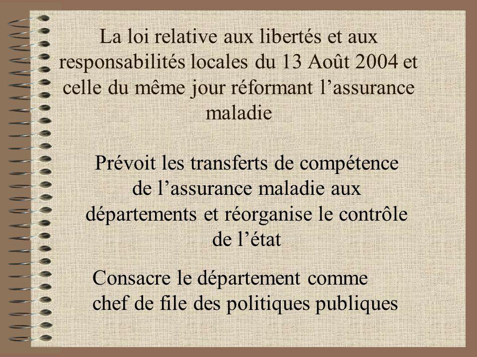 La loi relative aux libertés et aux responsabilités locales du 13 Août 2004 et celle du même jour réformant l'assurance maladie