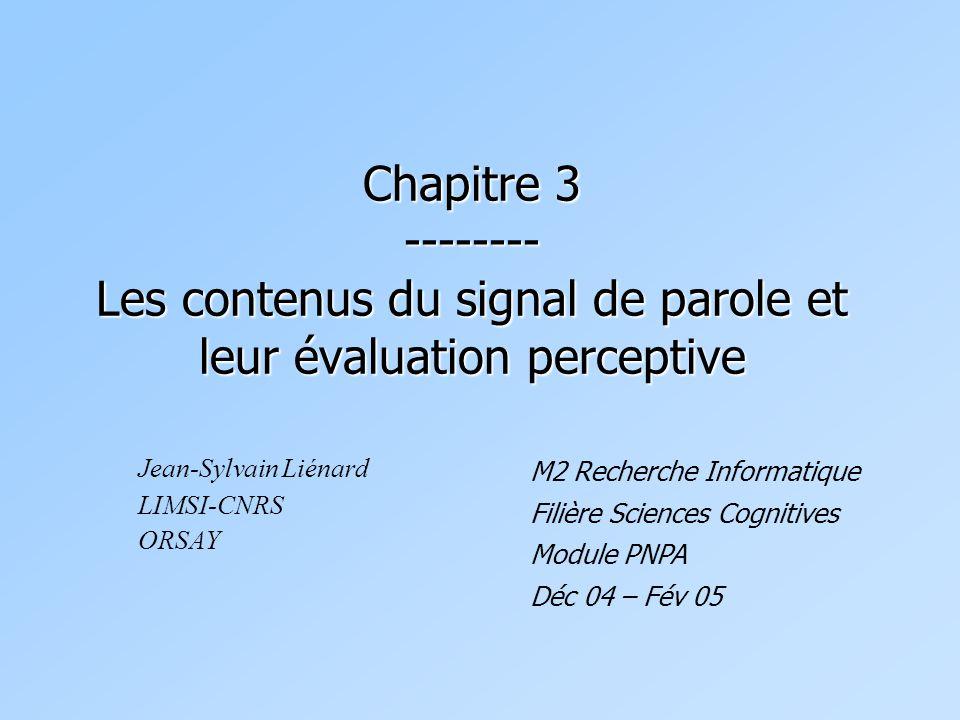 Chapitre 3 -------- Les contenus du signal de parole et leur évaluation perceptive