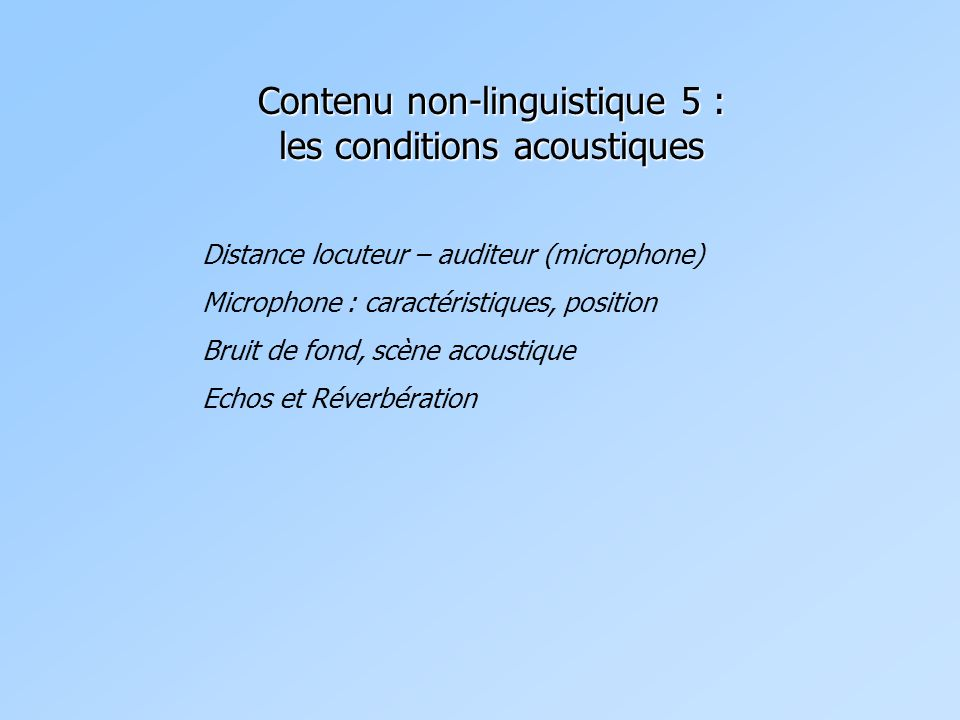 Contenu non-linguistique 5 : les conditions acoustiques