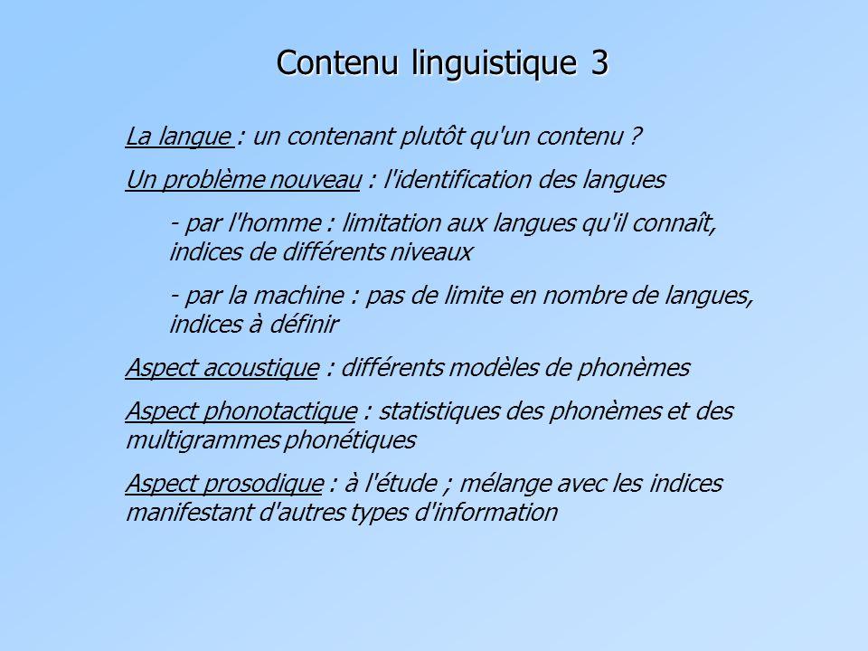 Contenu linguistique 3 La langue : un contenant plutôt qu un contenu