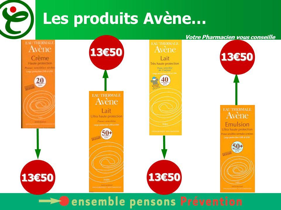 Les produits Avène… 13€50 13€50 13€50 13€50