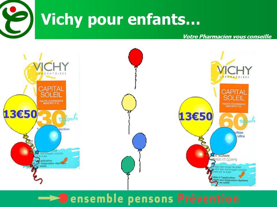 Vichy pour enfants… Votre Pharmacien vous conseille 13€50 13€50