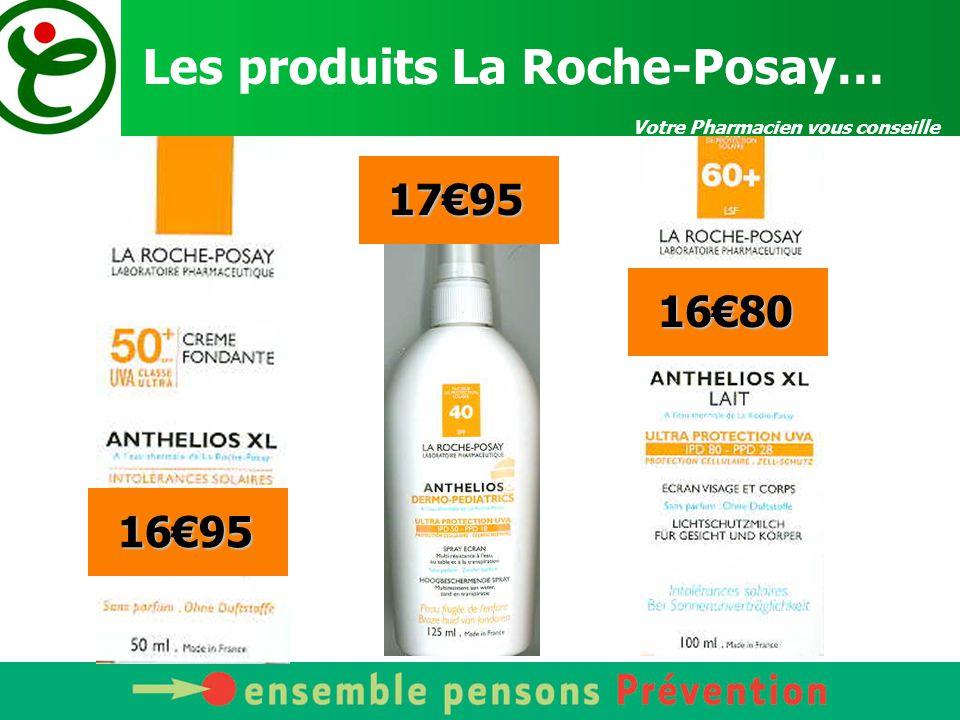 Les produits La Roche-Posay…