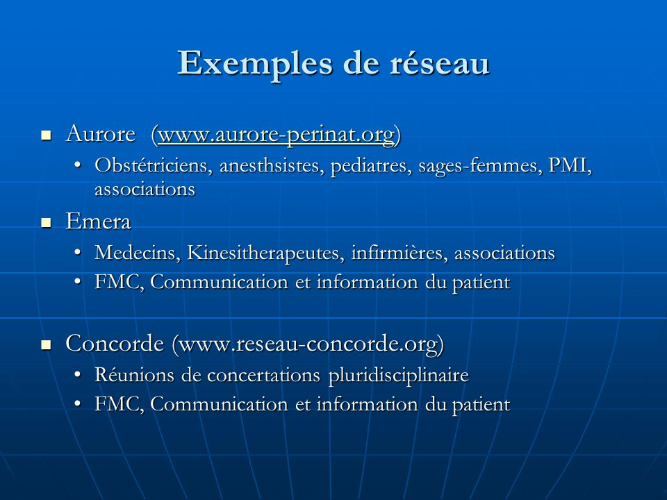 Exemples de réseau Aurore (www.aurore-perinat.org) Emera