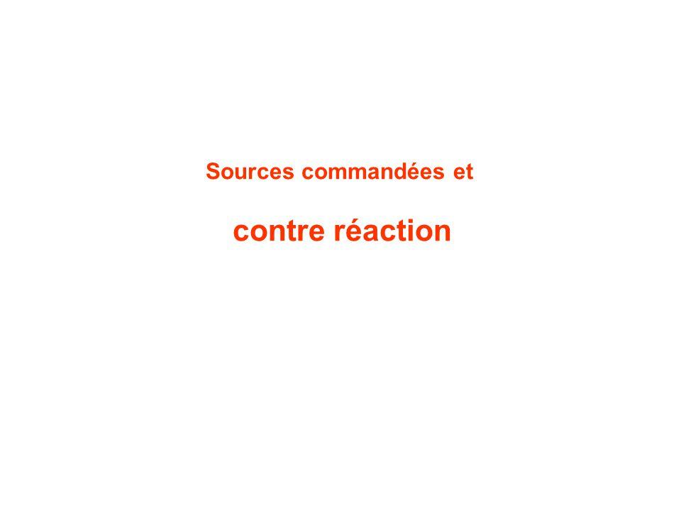 Sources commandées et contre réaction