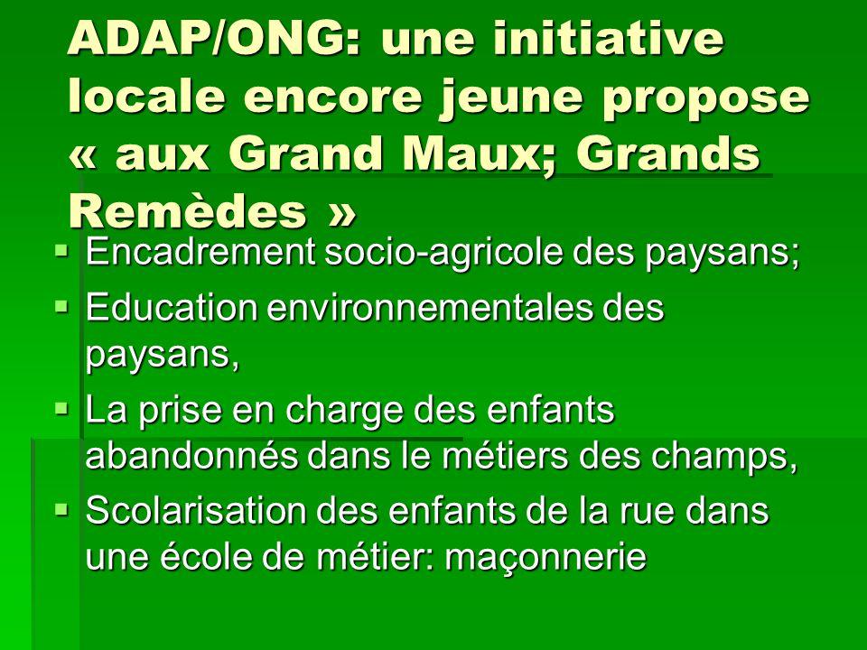 ADAP/ONG: une initiative locale encore jeune propose « aux Grand Maux; Grands Remèdes »