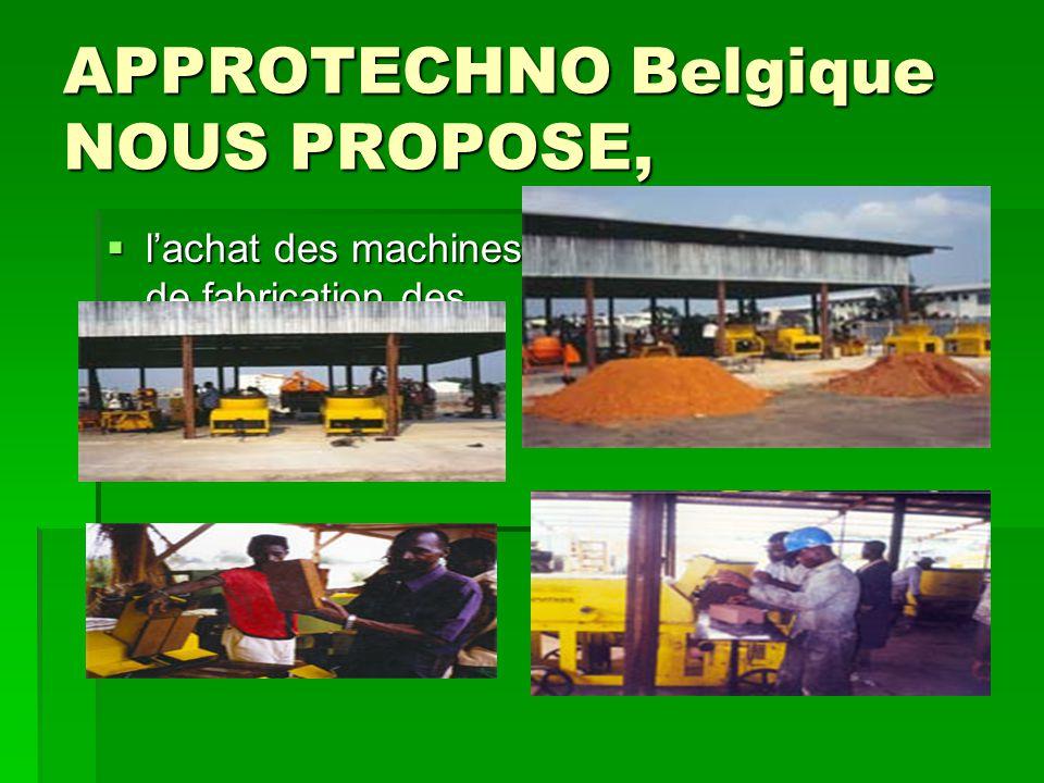 APPROTECHNO Belgique NOUS PROPOSE,