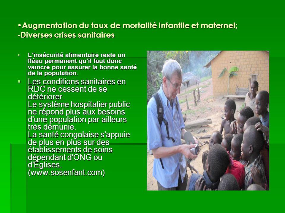 Augmentation du taux de mortalité infantile et maternel; -Diverses crises sanitaires
