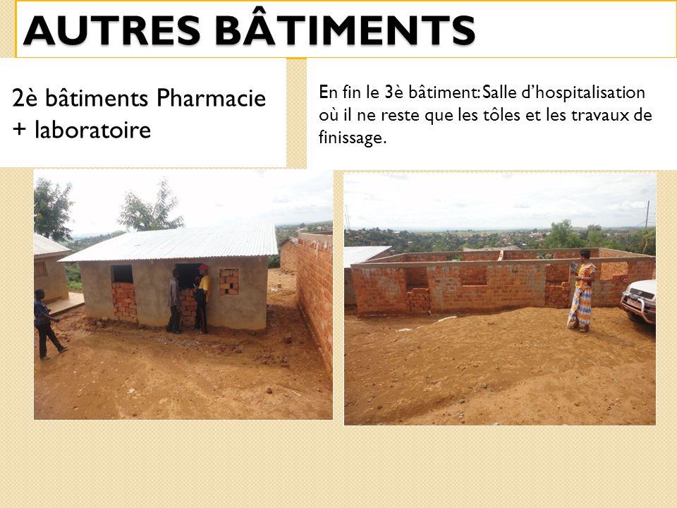 AUTRES BÂTIMENTS 2è bâtiments Pharmacie + laboratoire