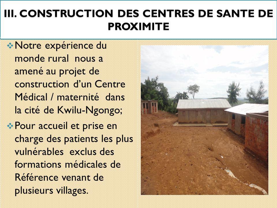 III. CONSTRUCTION DES CENTRES DE SANTE DE PROXIMITE