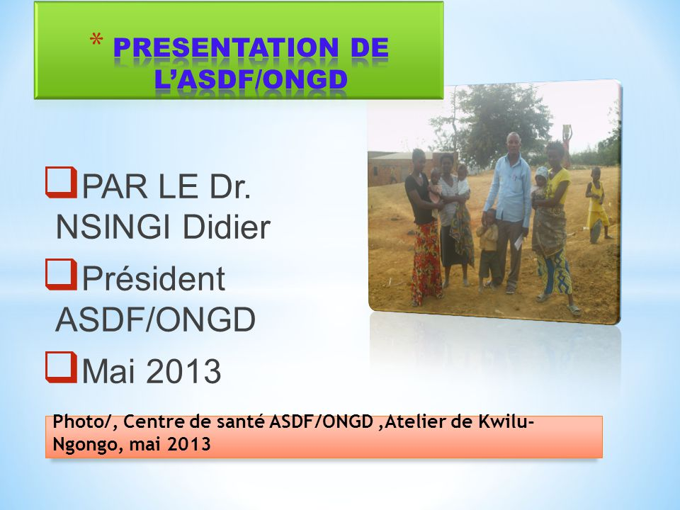 PRESENTATION DE L'ASDF/ONGD