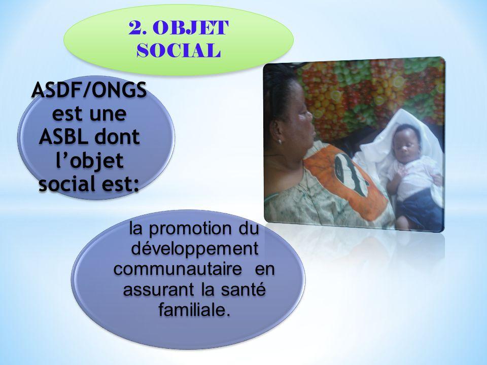 ASDF/ONGS est une ASBL dont l'objet social est: