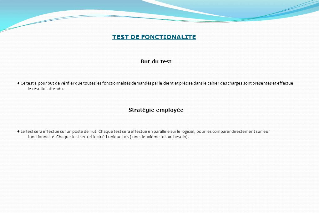 TEST DE FONCTIONALITE But du test Stratégie employée
