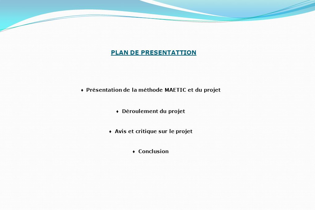 ♦ Déroulement du projet ♦ Avis et critique sur le projet