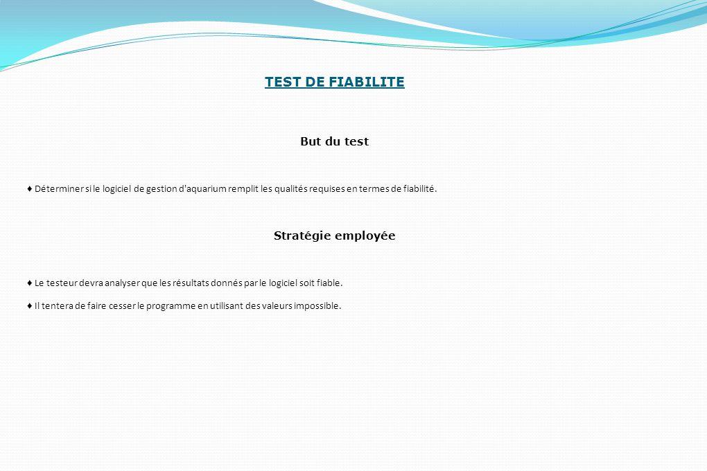 TEST DE FIABILITE But du test Stratégie employée
