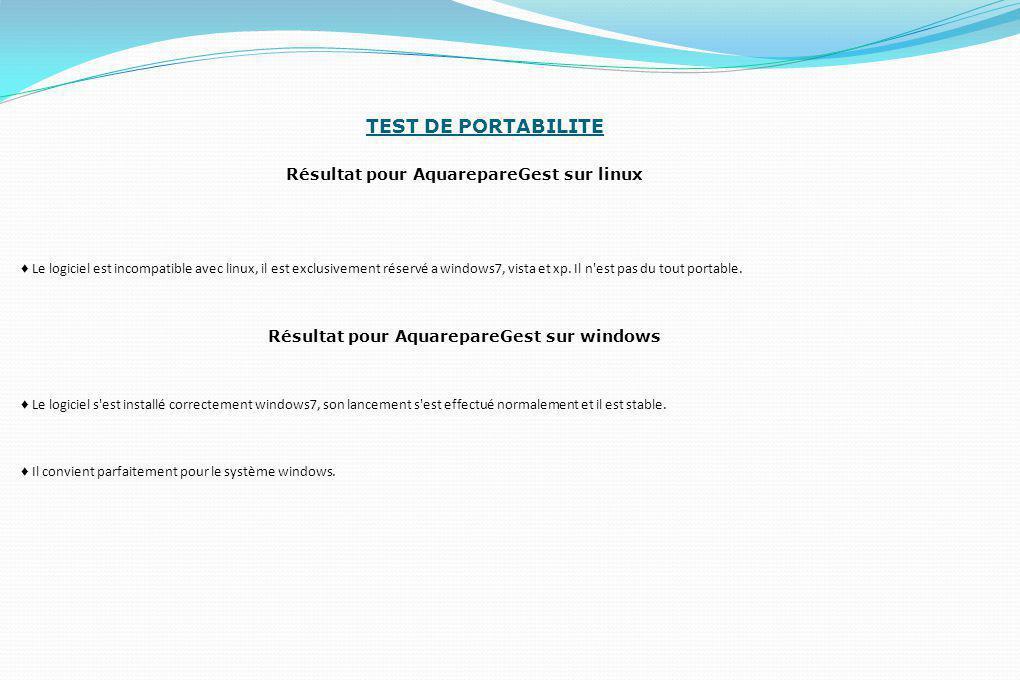 TEST DE PORTABILITE Résultat pour AquarepareGest sur linux