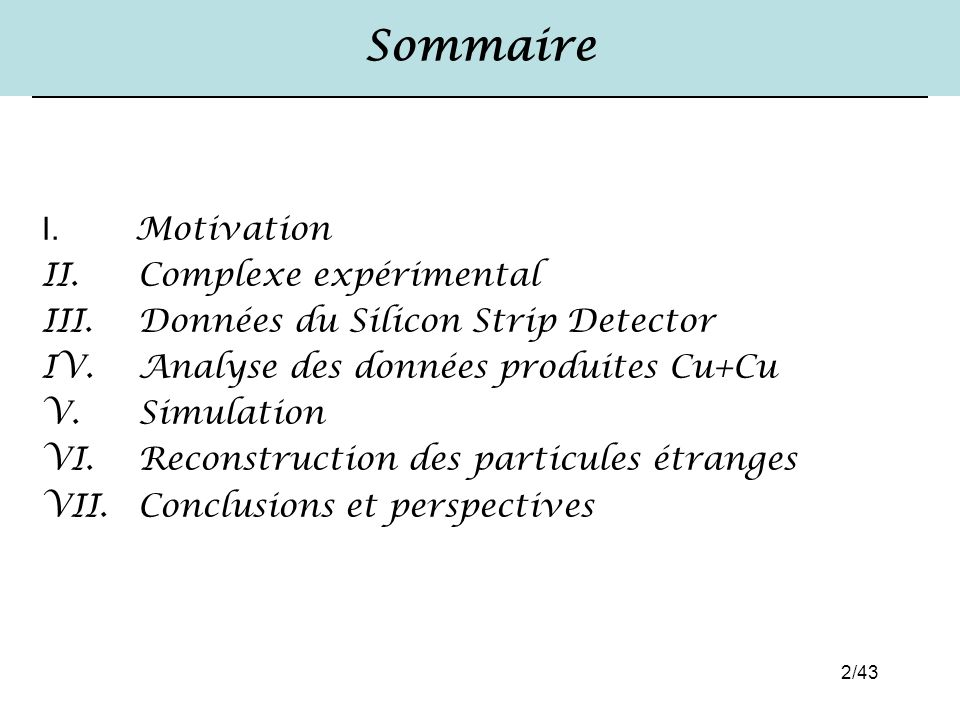 Sommaire Motivation Complexe expérimental