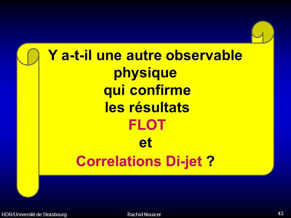 Y a-t-il une autre observable physique qui confirme les résultats FLOT et Correlations Di-jet