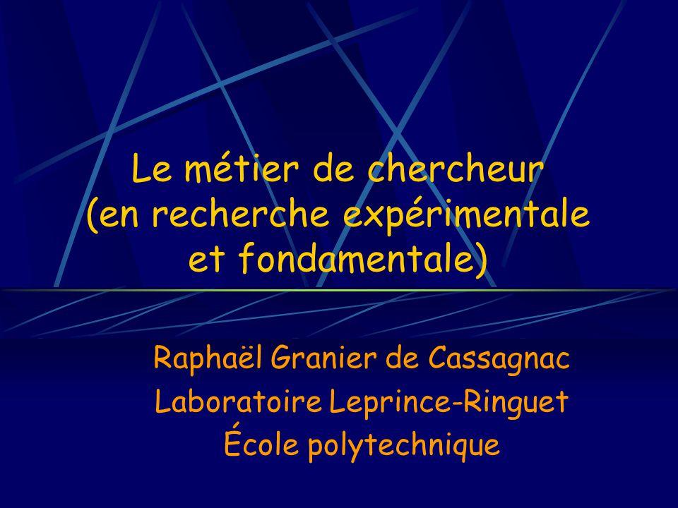 Le métier de chercheur (en recherche expérimentale et fondamentale)