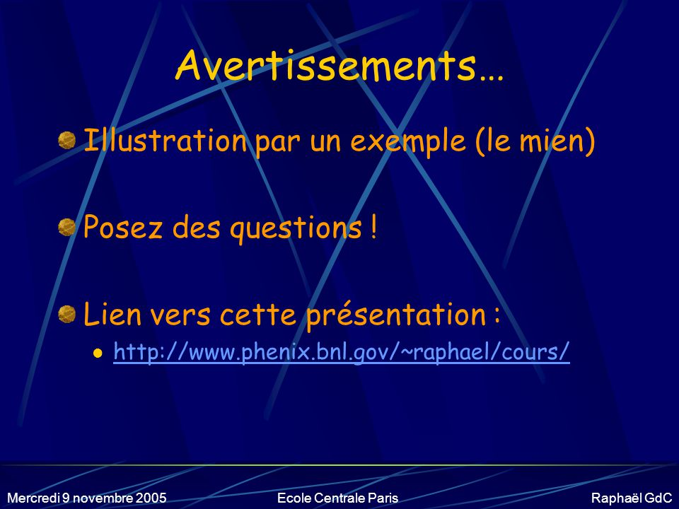 Avertissements… Illustration par un exemple (le mien)