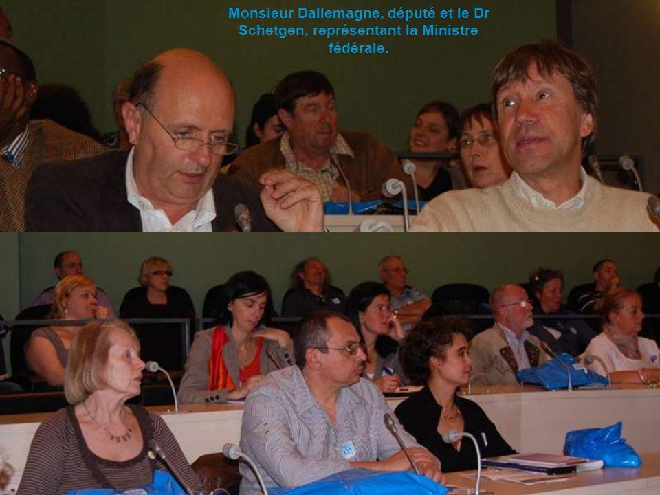 Monsieur Dallemagne, député et le Dr Schetgen, représentant la Ministre fédérale.
