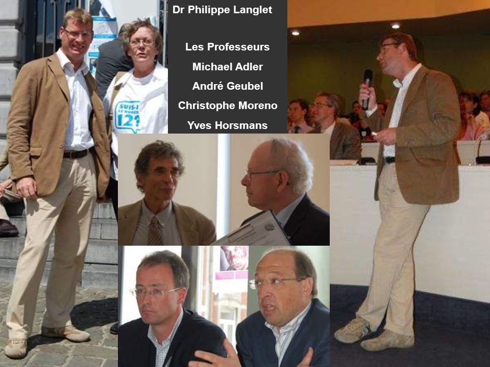 Dr Philippe Langlet Les Professeurs Michael Adler André Geubel Christophe Moreno Yves Horsmans
