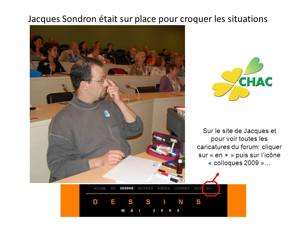 Jacques Sondron était sur place pour croquer les situations