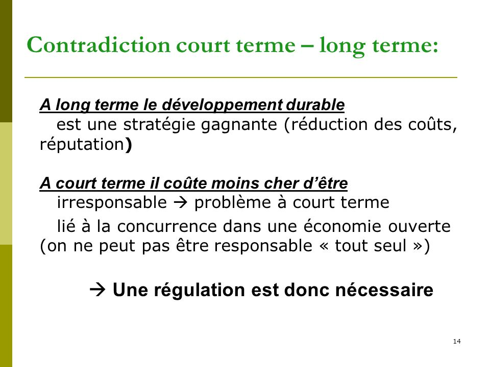 Contradiction court terme – long terme: