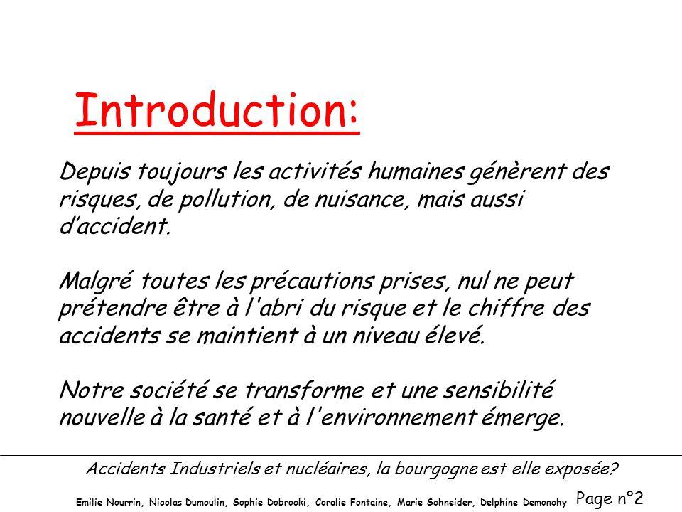 Introduction: Depuis toujours les activités humaines génèrent des risques, de pollution, de nuisance, mais aussi d'accident.