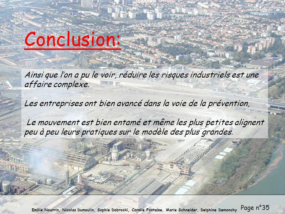 Conclusion: Ainsi que l'on a pu le voir, réduire les risques industriels est une affaire complexe.