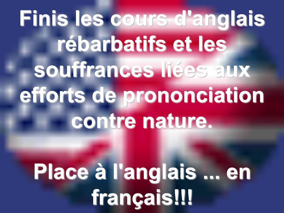 Place à l anglais ... en français!!!