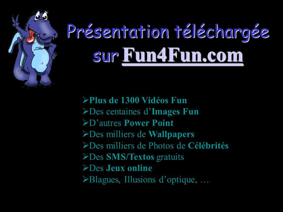 Présentation téléchargée sur Fun4Fun.com