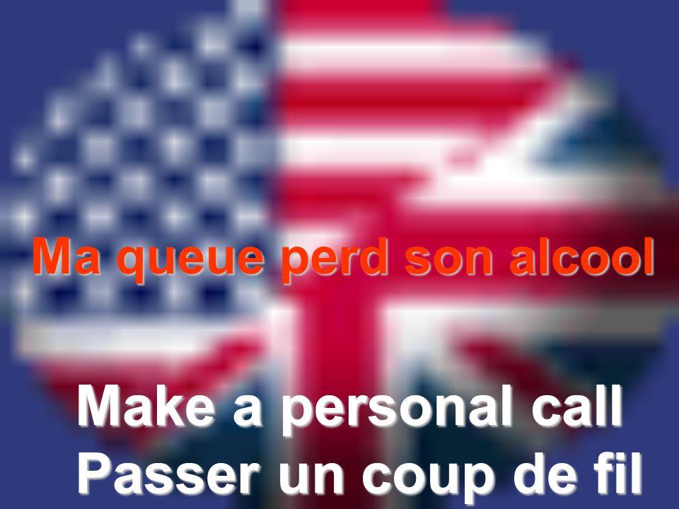 Make a personal call Passer un coup de fil