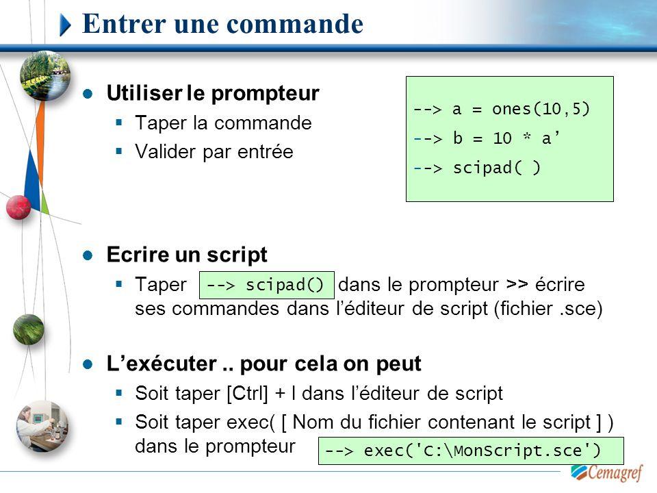 Entrer une commande Utiliser le prompteur Ecrire un script