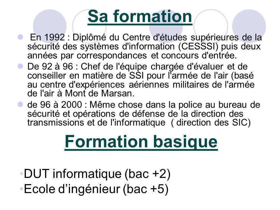 Sa formation Formation basique DUT informatique (bac +2)