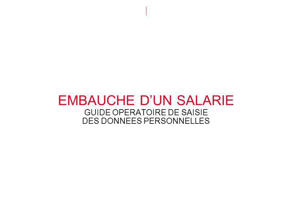 EMBAUCHE D'UN SALARIE GUIDE OPERATOIRE DE SAISIE DES DONNEES PERSONNELLES