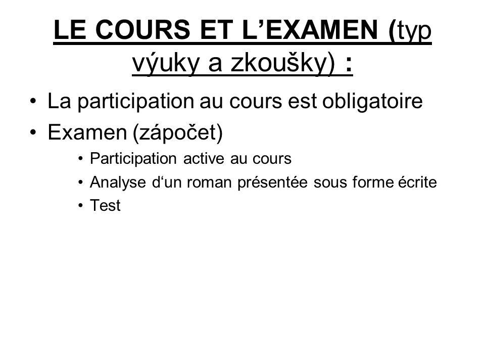 LE COURS ET L'EXAMEN (typ výuky a zkoušky) :