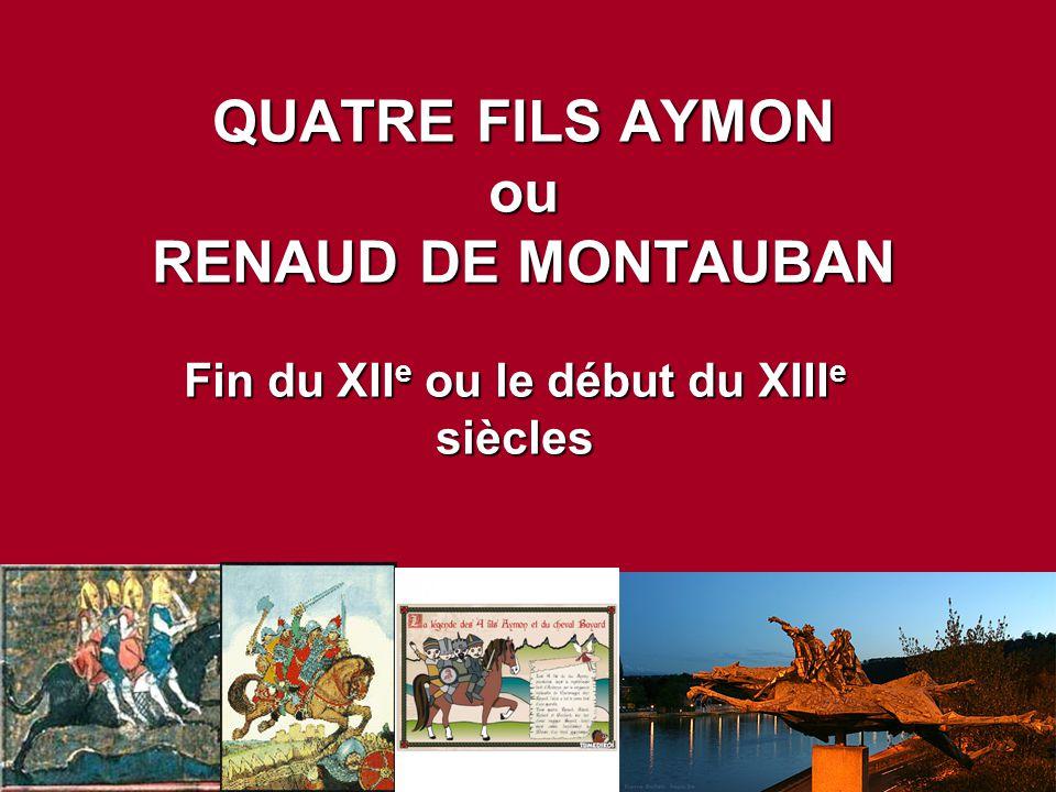 QUATRE FILS AYMON ou RENAUD DE MONTAUBAN