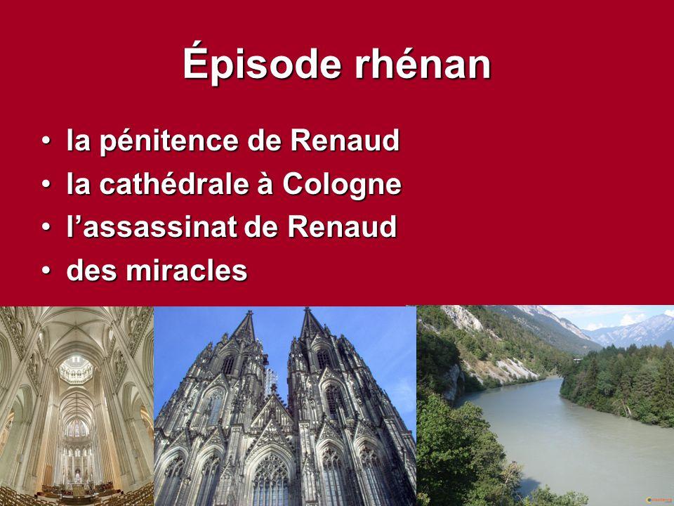 Épisode rhénan la pénitence de Renaud la cathédrale à Cologne