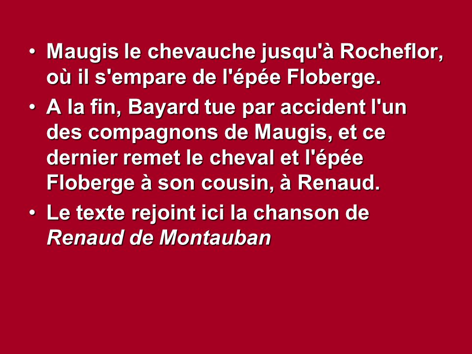 Maugis le chevauche jusqu à Rocheflor, où il s empare de l épée Floberge.