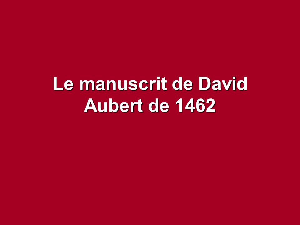 Le manuscrit de David Aubert de 1462