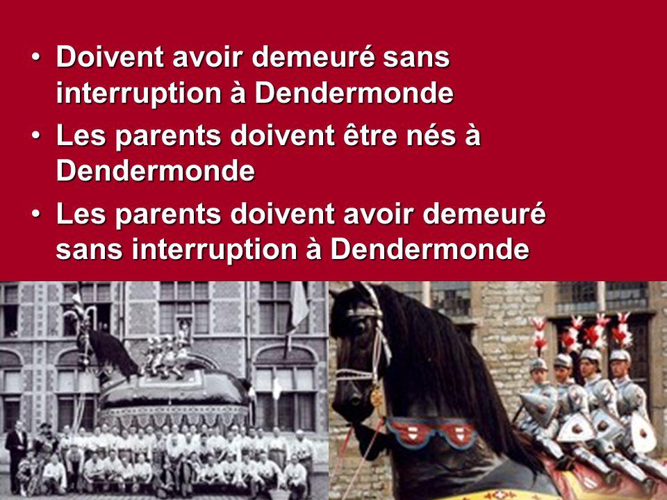 Doivent avoir demeuré sans interruption à Dendermonde