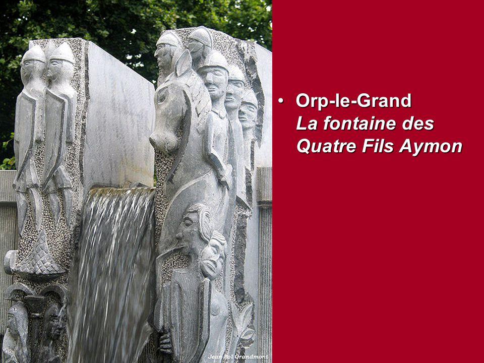 Orp-le-Grand La fontaine des Quatre Fils Aymon