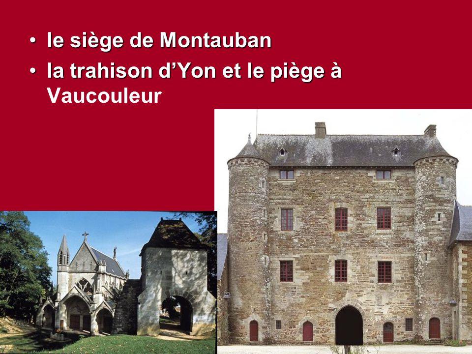 le siège de Montauban la trahison d'Yon et le piège à Vaucouleur