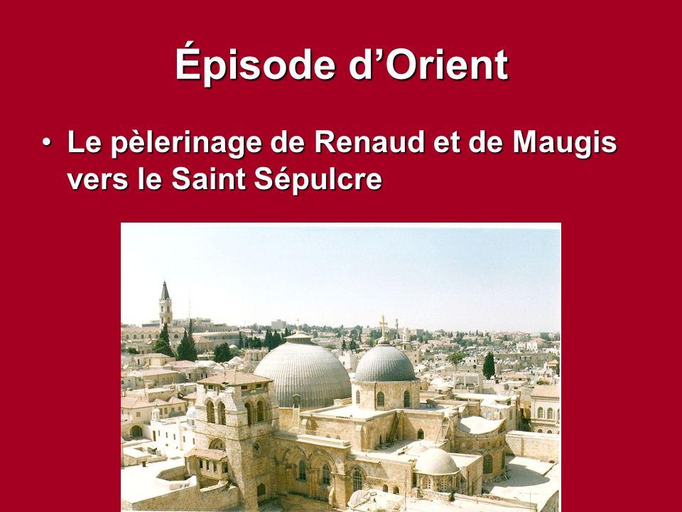 Épisode d'Orient Le pèlerinage de Renaud et de Maugis vers le Saint Sépulcre