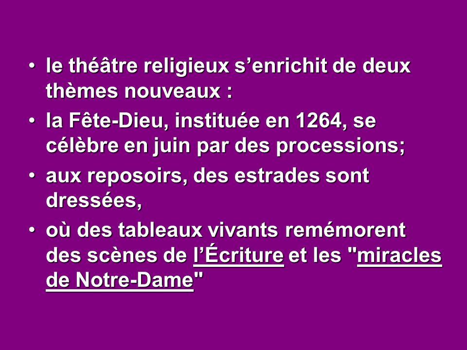 le théâtre religieux s'enrichit de deux thèmes nouveaux :