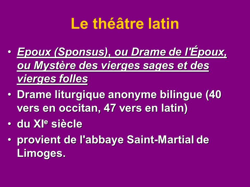 Le théâtre latin Epoux (Sponsus), ou Drame de l Époux, ou Mystère des vierges sages et des vierges folles.