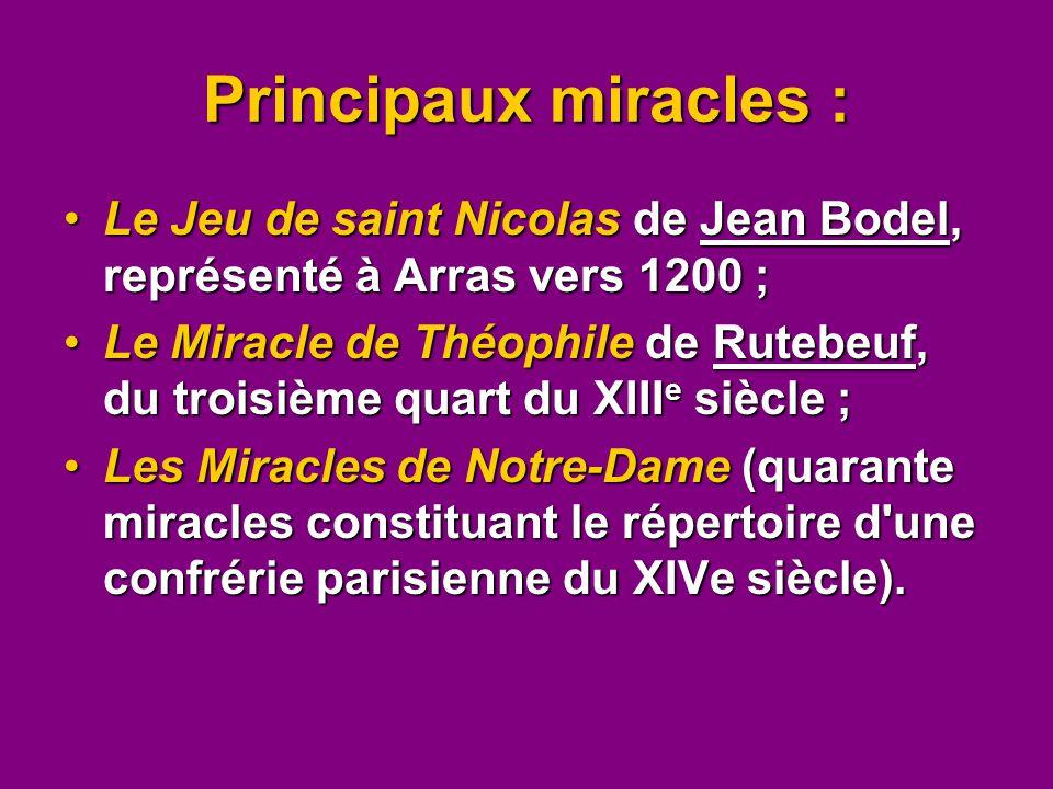 Principaux miracles : Le Jeu de saint Nicolas de Jean Bodel, représenté à Arras vers 1200 ;